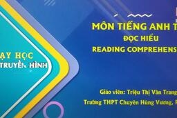 TIẾNG ANH LỚP 12 | READING COMPREHENSION